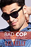 img - for Bad Cop: Heroes of Henderson ~ Book 2 book / textbook / text book