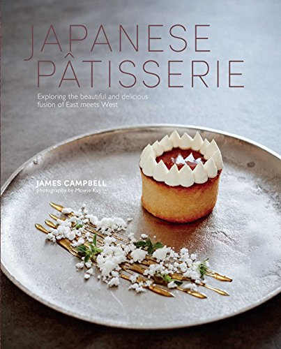 Japanese Patisserie: Exploring the beautiful and delicious fusion of East meets West by James Campbell