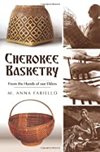 Cherokee Basketry (NC): From the Hands of…