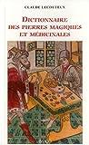echange, troc Claude Lecouteux - Dictionnaire des pierres magiques et médicinales