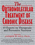 img - for The Orthomolecular Treatment of Chronic Disease: 65 Experts on Therapeutic and Preventive Nutrition book / textbook / text book