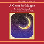 A Ghost for Maggie | Emily Carmichael