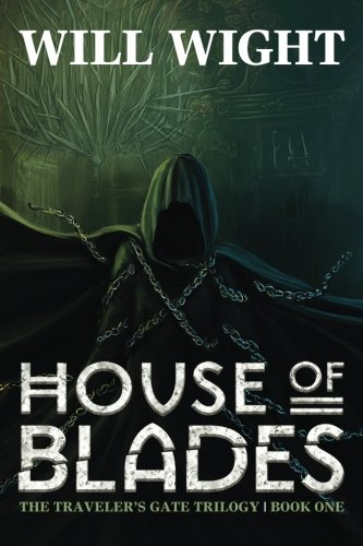 House of Blades: Volume 1 (The Traveler's Gate Trilogy)