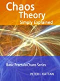 img - for Chaos Theory Simply Explained (Basic Fractals/Chaos Series) book / textbook / text book