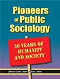img - for Pioneers of Public Sociology: 30 Years of Humanity and Society 1st edition by Corey Dolgon, Mary Chayko (2010) Paperback book / textbook / text book