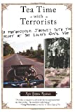Tea Time with Terrorists: A Motorcycle Journey into the Heart of Sri Lankas Civil War