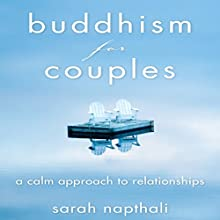 Buddhism for Couples: A Calm Approach to Relationships (       UNABRIDGED) by Naphtali Sarah Narrated by Karen Saltus