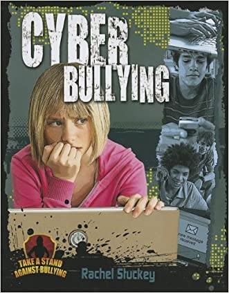 Cyber Bullying (Take a Stand Against Bullying (Crabtree)) written by Rachel Stuckey