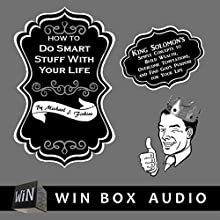 How to Do Smart Stuff with Your Life: King Solomon's Simple Concepts to Build Wealth, Overcome Temptations, and Find God's Purpose for Your Life Audiobook by Michael J. Firkins Narrated by Dan Winiarski