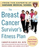 The Breast Cancer Survivor's Fitness Plan: A Doctor-Approved Workout Plan For a Strong Body and Lifesaving Results (Harvard Medical School Guides)
