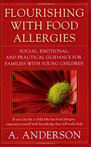 Flourishing with Food Allergies: Social, Emotional and Practical Guidance for Families with Young Children by Papoose Publishing