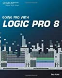 img - for Going Pro with Logic Pro 8 book / textbook / text book