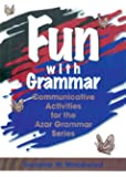 Fun with Grammar: Communicative Activities for the Azar Grammar Series, Teacher's Resource Book