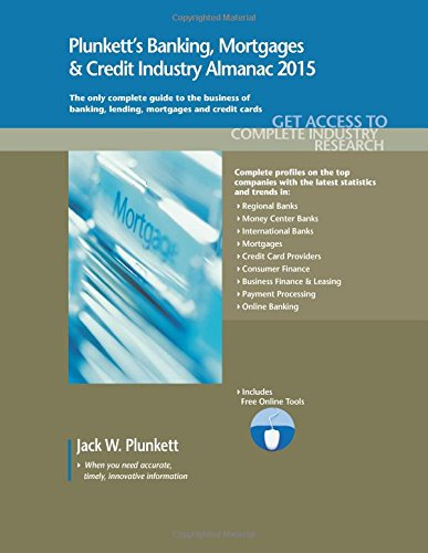 Plunkett's Banking, Mortgages & Credit Industry Almanac 2015 (Plunkett's Industry Almanacs)