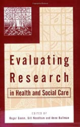 Evaluating Research in Health and Social Care: A Reader (Published in association with The Open University)
