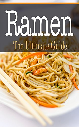 Ramen: The Ultimate Guide by Kimberly Hansan