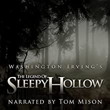The Legend of Sleepy Hollow (       UNABRIDGED) by Washington Irving Narrated by Tom Mison