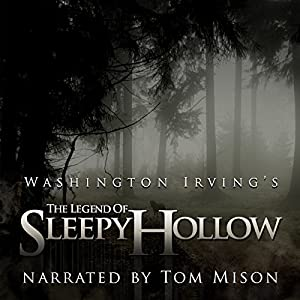 Free: The Legend of Sleepy Hollow (       UNABRIDGED) by Washington Irving Narrated by Tom Mison