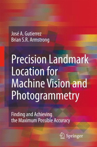 Precision Landmark Location for Machine Vision and Photogrammetry: Finding and Achieving the Maximum Possible Accuracy