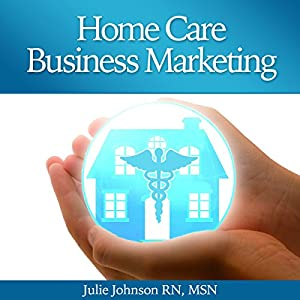 Home Care Business Marketing Audiobook