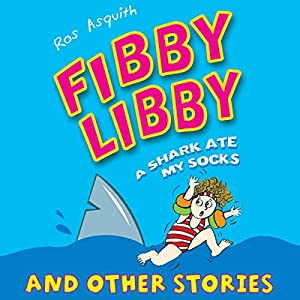 Fibby Libby: A Shark Ate My Socks and Other Stories Audiobook