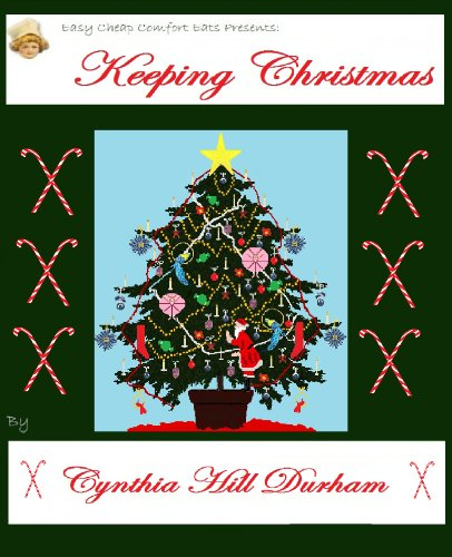 Free Kindle Book : Keeping Christmas (Easy Cheap Comfort Eats)