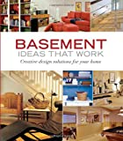 Basement Ideas that Work: Creative Design Solutions for your Home (Tauntons Ideas That Work)