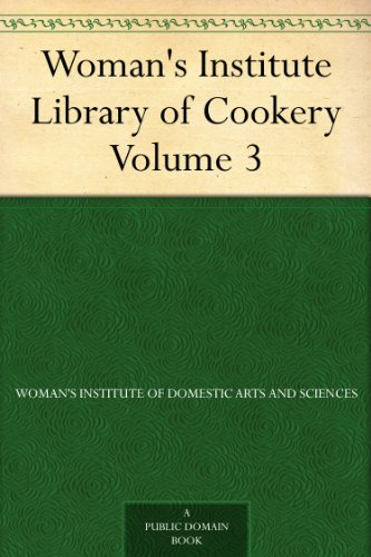 Woman's Institute Library of Cookery Volume 3: Soup; Meat; Poultry and Game; Fish and Shell Fish PDF