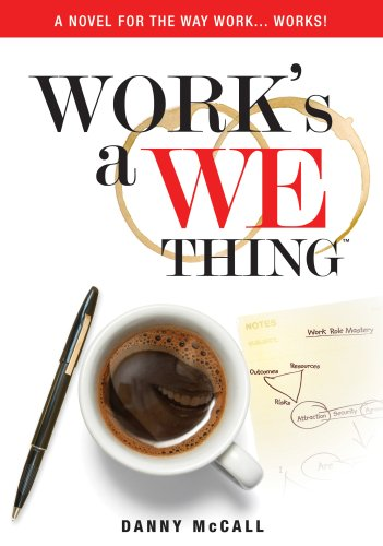 Work's a We Thing: Danny McCall: 9780971812215: Amazon.com: Books