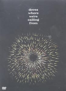 Doves: Where We're Calling From [DVD] [2002]