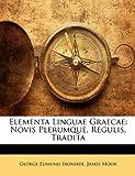 img - for Elementa Linguae Graecae: Novis Plerumque, Regulis, Tradita (Italian Edition) book / textbook / text book
