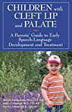img - for Children with Cleft Lip and Palate: A Parents' Guide to Early Speech-Language Development and Treatment book / textbook / text book
