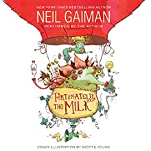 Fortunately, the Milk | Livre audio Auteur(s) : Neil Gaiman Narrateur(s) : Neil Gaiman