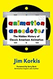 Animation Anecdotes: The Hidden History of Classic American Animation