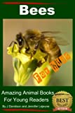 Bees - For Kids - Amazing Animal Books for Young Readers