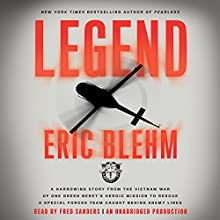 Legend: A Harrowing Story from the Vietnam War of One Green Beret's Heroic Mission to Rescue a Special Forces Team Caught Behind Enemy Lines (       UNABRIDGED) by Eric Blehm Narrated by Fred Sanders
