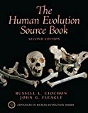 The Human Evolution Source Book (2nd Edition) (0130329819) by Ciochon, Russell L.