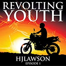 Revolting Youth: Episode 1 (       UNABRIDGED) by H.J. Lawson Narrated by R.J. Walker