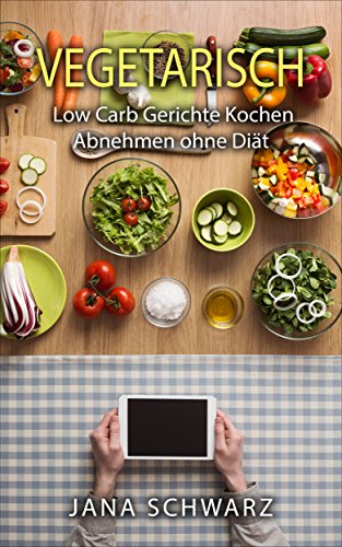 low carb vegetarisch rezepte ohne kohlenhydrate rezepte zum abnehmen bonus rezepte kostenlos. Black Bedroom Furniture Sets. Home Design Ideas
