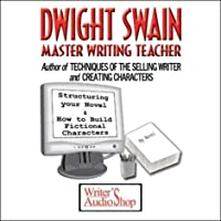 Dwight Swain: Master Writing Teacher  by Dwight Swain Narrated by Dwight Swain