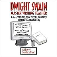 Dwight Swain: Master Writing Teacher  by Dwight Swain Narrated by Dwight Swain