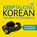 Keep Talking Korean - Ten Days to Confidence Speech by Kyung-Il Kwak, Robert Vernon Narrated by Kyung-Il Kwak, Robert Vernon