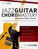 Jazz Guitar Chord Mastery: Volume 2 (Guitar Chords in Context)