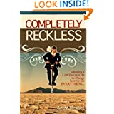 Completely Reckless: Allowing a Loving God to change how we see EVERYTHING.