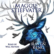 The Raven King: The Raven Cycle, Book 4 Audiobook by Maggie Stiefvater Narrated by Will Patton