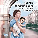 A Mother's Journey Audiobook by June Hampson Narrated by Annie Aldington