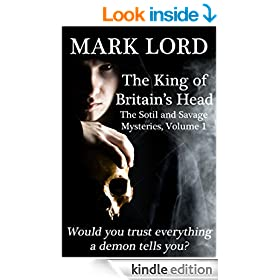 The King of Britain's Head (The Sotil and Savage Mysteries Book 1)