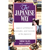 The Japanese Way : Aspects of Behavior, Attitudes, and Customs of the Japanese ~ Noriko Takada