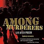 Among Murderers: Life After Prison | Sabine Heinlein