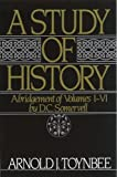 A Study of History, Vol. 1: Abridgement of Volumes I-VI (0195050800) by Arnold J. Toynbee